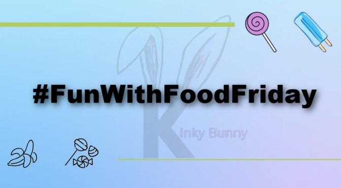 #FunWithFoodFriday